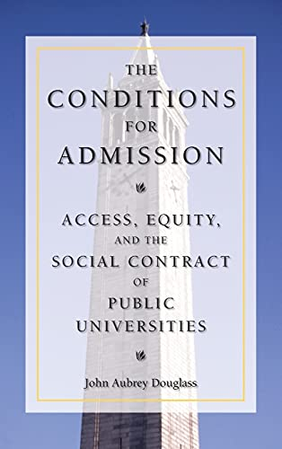 9780804755580: The Conditions for Admission: Access, Equity, and the Social Contract of Public Universities