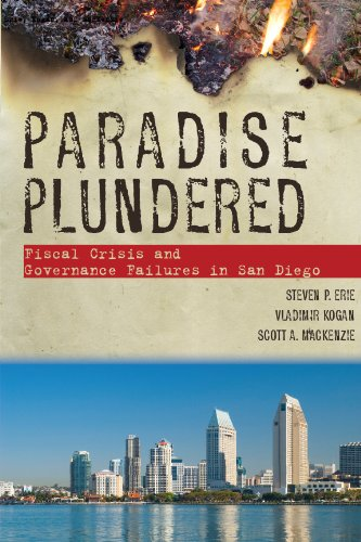 9780804756020: Paradise Plundered: Fiscal Crisis and Governance Failures in San Diego