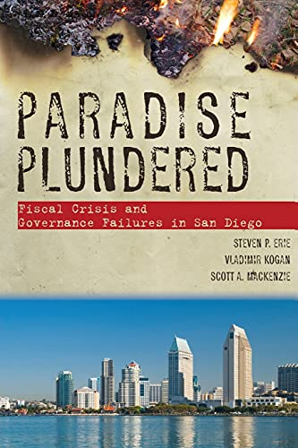 9780804756037: Paradise Plundered: Fiscal Crisis and Governance Failures in San Diego