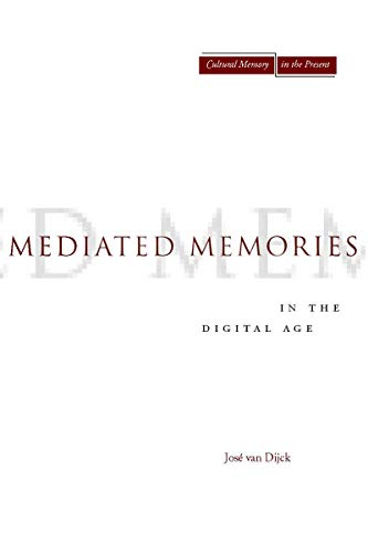 9780804756235: Mediated Memories in the Digital Age (Cultural Memory in the Present)