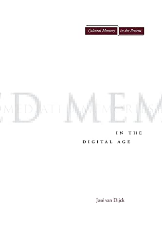 9780804756242: Mediated Memories in the Digital Age (Cultural Memory in the Present)