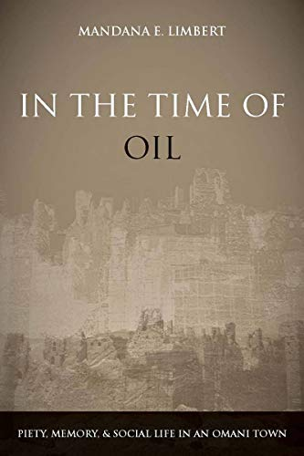 9780804756266: In the Time of Oil: Piety, Memory, and Social Life in an Omani Town