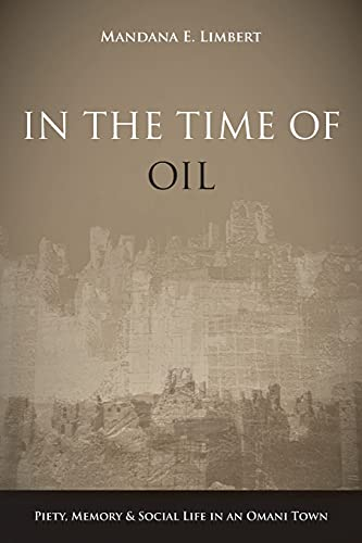 9780804756273: In the Time of Oil: Piety, Memory, and Social Life in an Omani Town