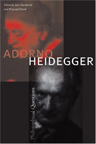 9780804756358: Adorno and Heidegger: Philosophical Questions