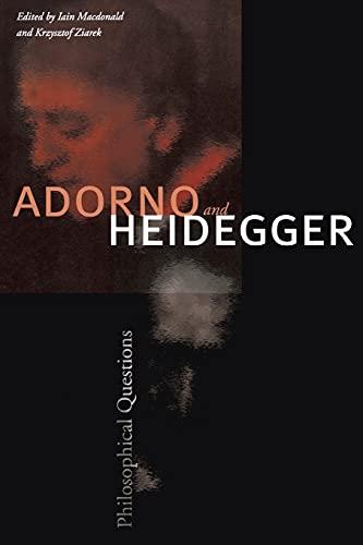9780804756365: Adorno and Heidegger: Philosophical Questions