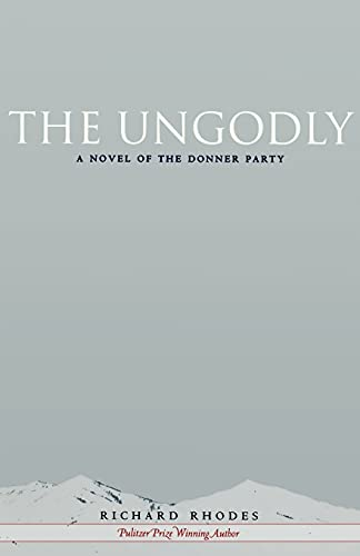 9780804756419: The Ungodly: A Novel of the Donner Party (Stanford General Books)
