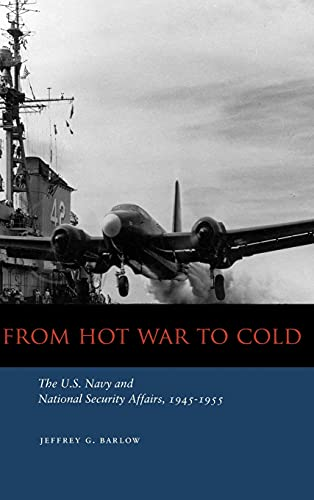 9780804756662: From Hot War to Cold: The U.S. Navy and National Security Affairs, 1945-1955