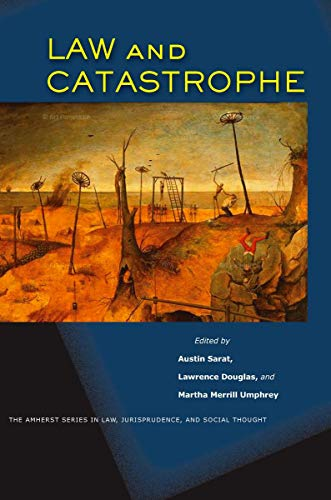 Law and catastrophe.: Sarat, Austin . [et al.] (eds.)