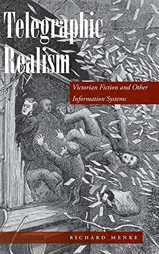 9780804756914: Telegraphic Realism: Victorian Fiction and Other Information Systems