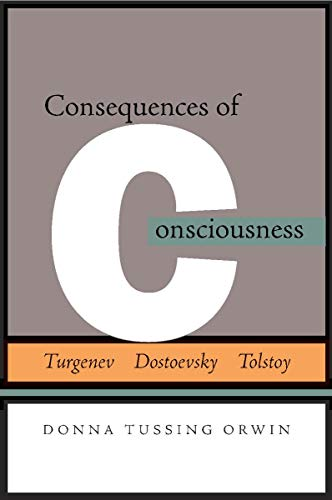 9780804757034: Consequences of Consciousness: Turgenev, Dostoevsky, and Tolstoy