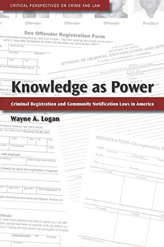 9780804757102: Knowledge as Power: Criminal Registration and Community Notification Laws in America (Critical Perspectives on Crime and Law)
