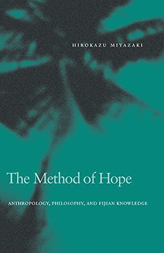 9780804757171: The Method of Hope: Anthropology, Philosophy, and Fijian Knowledge