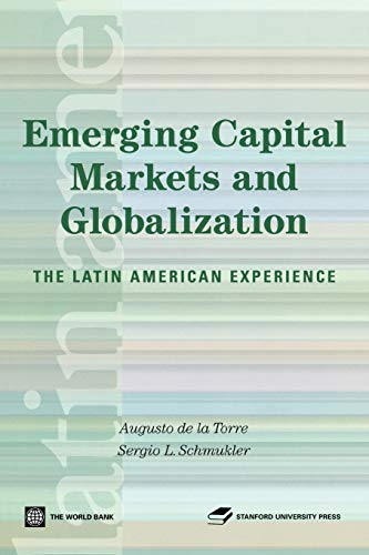 9780804757195: Emerging Capital Markets and Globalization: The Latin American Experience (Latin American Development Forum)