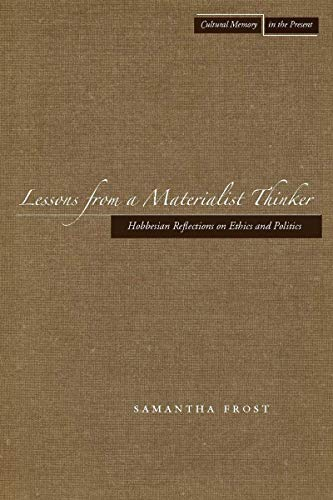 9780804757478: Lessons from a Materialist Thinker: Hobbesian Reflections on Ethics and Politics (Cultural Memory in the Present)