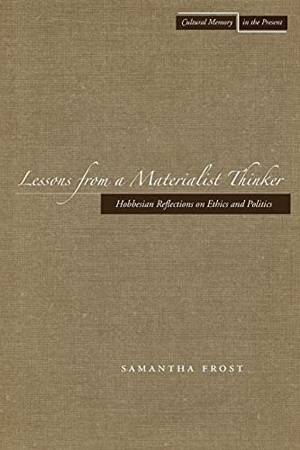 9780804757485: Lessons from a Materialist Thinker: Hobbesian Reflections on Ethics and Politics (Cultural Memory in the Present)
