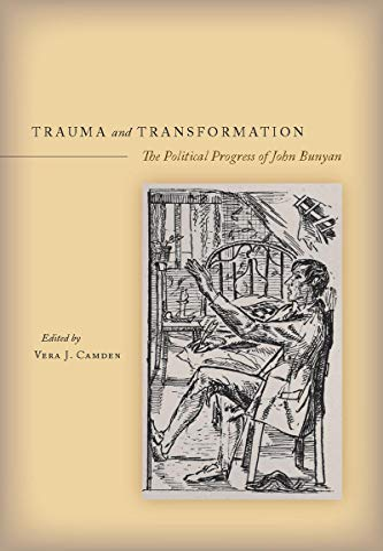 9780804757850: Trauma and Transformation: The Political Progress of John Bunyan