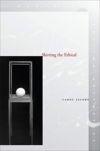 Skirting the Ethical (Meridian: Crossing Aesthetics): Jacobs, Carol