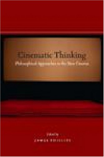 9780804758000: Cinematic Thinking: Philosophical Approaches to the New Cinema