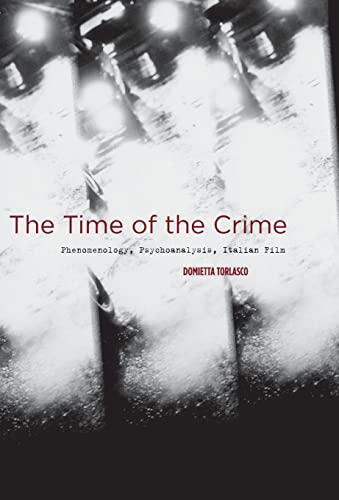 9780804758024: The Time of the Crime: Phenomenology, Psychoanalysis, Italian Film