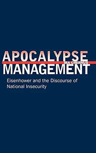 9780804758079: Apocalypse Management: Eisenhower and the Discourse of National Insecurity (Stanford Nuclear Age Series)