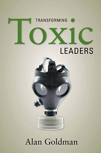9780804758284: Transforming Toxic Leaders