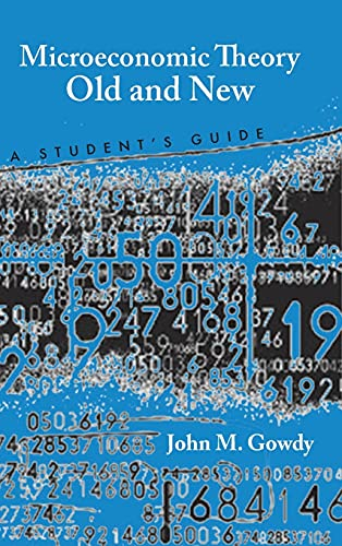 9780804758833: Microeconomic Theory Old and New: A Student's Guide