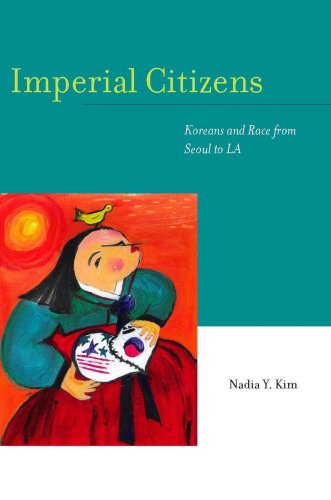 9780804758864: Imperial Citizens: Koreans and Race from Seoul to LA