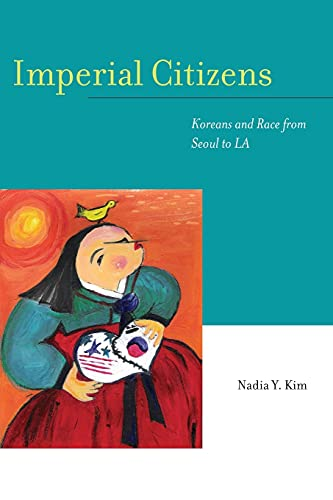 9780804758871: Imperial Citizens: Koreans and Race from Seoul to LA