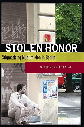 9780804759007: Stolen Honor: Stigmatizing Muslim Men in Berlin