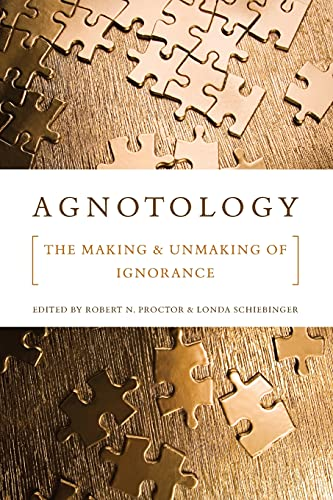 9780804759014: Agnotology: The Making and Unmaking of Ignorance