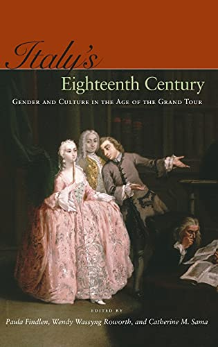 9780804759045: Italy's Eighteenth Century: Gender and Culture in the Age of the Grand Tour