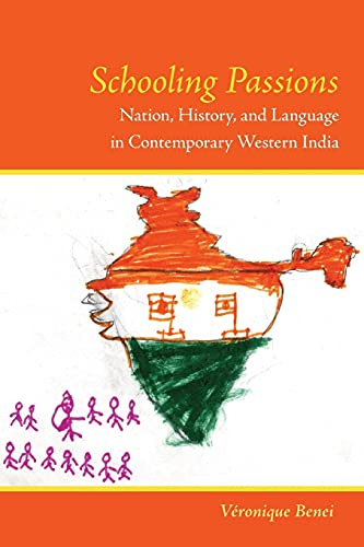 9780804759069: Schooling Passions: Nation, History, and Language in Contemporary Western India