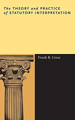9780804759120: The Theory and Practice of Statutory Interpretation