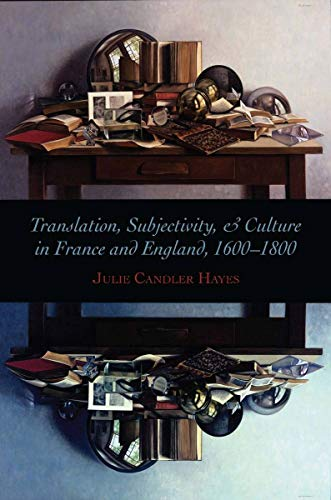 9780804759441: Translation, Subjectivity, and Culture in France and England, 1600-1800