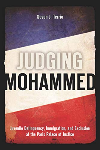 9780804759595: Judging Mohammed: Juvenile Delinquency, Immigration, and Exclusion at the Paris Palace of Justice