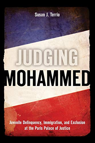 9780804759601: Judging Mohammed: Juvenile Delinquency, Immigration, and Exclusion at the Paris Palace of Justice