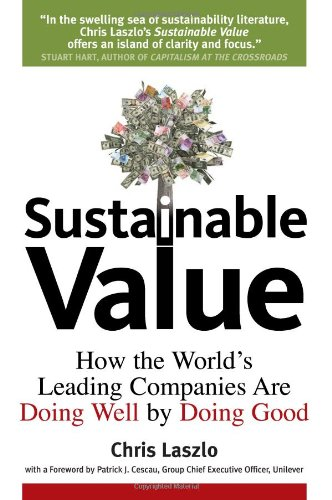 Sustainable Value: How the World's Leading Companies Are Doing Well by Doing Good (Hardcover): ...