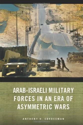 9780804759670: Arab-Israeli Military Forces in an Era of Asymmetric Wars (Stanford Security Studies)