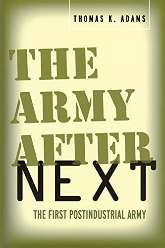 9780804759687: The Army After Next: The First Postindustrial Army (Stanford Security Studies)