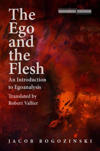9780804759885: The Ego and the Flesh: An Introduction to Egoanalysis (Cultural Memory in the Present)