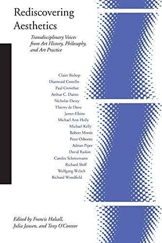Rediscovering Aesthetics: Transdisciplinary Voices from Art History,: Editor-Francis Halsall; Editor-Julia