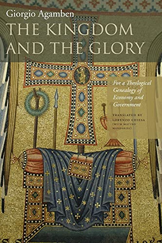 9780804760164: The Kingdom and The Glory: For a Theological Genealogy of Economy and Government (Homo Sacer II, 2)