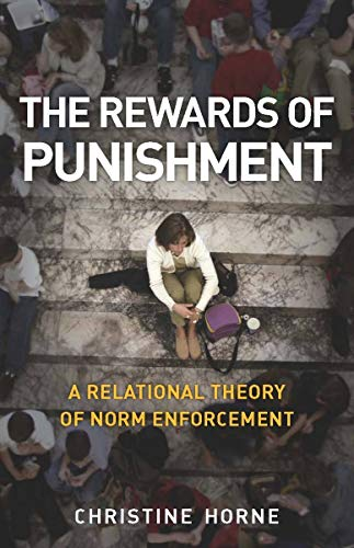 9780804760218: The Rewards of Punishment: A Relational Theory of Norm Enforcement