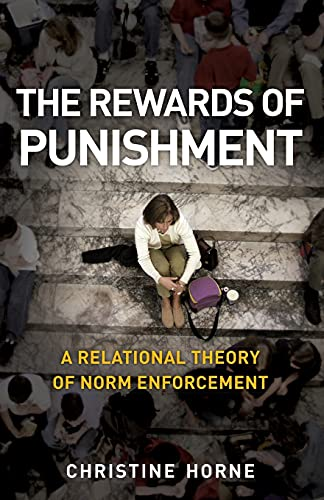 9780804760225: The Rewards of Punishment: A Relational Theory of Norm Enforcement