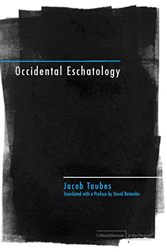 9780804760287: Occidental Eschatology (Cultural Memory in the Present)