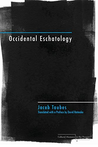 9780804760294: Occidental Eschatology (Cultural Memory in the Present)