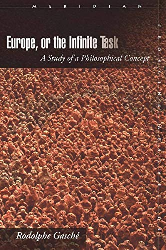 9780804760607: Europe, or The Infinite Task: A Study of a Philosophical Concept (Meridian: Crossing Aesthetics)