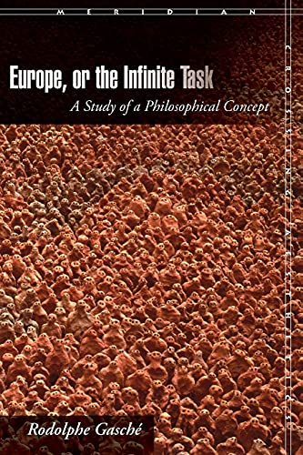 9780804760614: Europe, or The Infinite Task: A Study of a Philosophical Concept (Meridian: Crossing Aesthetics)