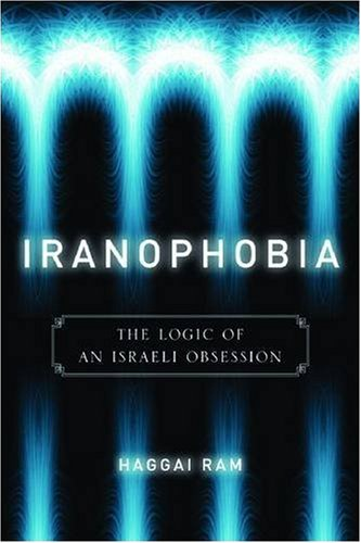 9780804760676: Iranophobia: The Logic of an Israeli Obsession (Stanford Studies in Middle Eastern and Islamic Societies and Cultures)