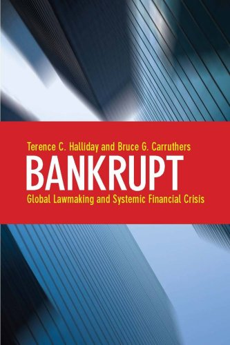 9780804760744: Bankrupt: Global Lawmaking and Systemic Financial Crisis